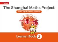 The Shanghai Maths Project Year 3 Learning by Laura Clarke, Caroline Clissold, Linda Glithro, Cherri Moseley