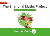 The Shanghai Maths Project Year 6 Learning by Laura Clarke, Caroline Clissold, Linda Glithro, Cherri Moseley
