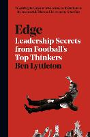 Edge Leadership Secrets from Footballs's Top Thinkers by Ben Lyttleton