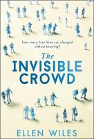 The Invisible Crowd by Ellen Wiles