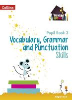 Vocabulary, Grammar and Punctuation Skills Pupil Book 3 by Abigail Steel