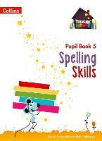 Spelling Skills Pupil Book 5 by Sarah Snashall, Chris Whitney