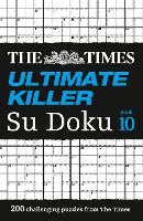 The Times Ultimate Killer Su Doku Book 10 200 Challenging Puzzles from the Times by The Times Mind Games