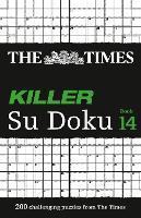 The Times Killer Su Doku Book 14 200 Lethal Su Doku Puzzles by