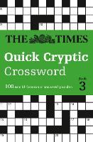 The Times Quick Cryptic Crossword book 3 100 World-Famous Crossword Puzzles by The Times Mind Games, Richard Rogan