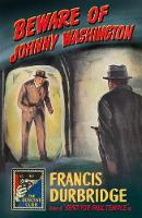 Beware of Johnny Washington Based on `Send for Paul Temple' by Francis Durbridge, Melvyn Barnes