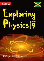 Collins Exploring Physics Grade 9 for Jamaica by Derek McMonagle, Marlene Grey-Tomlinson