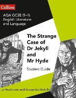 AQA GCSE English Literature and Language - Dr Jekyll and Mr Hyde by Jo Heathcote, Emma Slater, Christopher Harvey