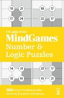 The Times Mind Games Number and Logic Puzzles Book 2 500 Brain-Crunching Puzzles, Featuring 7 Popular Mind Games by The Times Mind Games