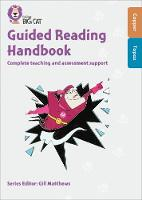 Guided Reading Handbook Copper to Topaz Complete Teaching and Assessment Support by Stephanie Austwick, Kevin Jeffery, Rachel Clarke, Gill Matthews