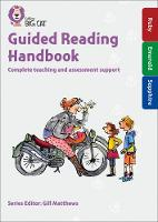 Guided Reading Handbook Ruby to Sapphire Complete Teaching and Assessment Support by Stephanie Austwick, Kevin Jeffery, Rachel Clarke, Gill Matthews