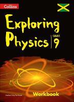 Collins Exploring Physics - Workbook Grade 9 for Jamaica by Marlene Grey-Tomlinson