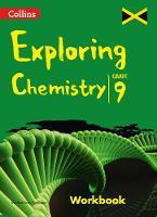 Collins Exploring Chemistry - Workbook Grade 9 for Jamaica by Marlene Grey-Tomlinson