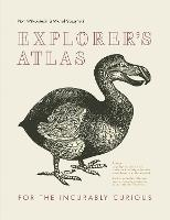 Explorer's Atlas For the Incurably Curious by Piotr Wilkowiecki, Michal Gaszynski