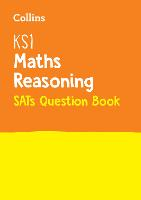 KS1 Maths - Reasoning SATs Question Book 2018 Tests by Collins KS1