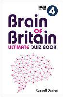 BBC Radio 4 Brain of Britain Ultimate Quiz Book by Russell Davies