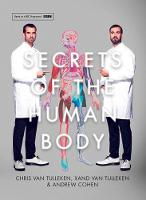 Secrets of the Human Body by Dr. Chris Van Tulleken, Dr. Xand van Tulleken, Andrew Cohen