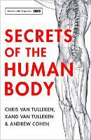 Secrets of the Human Body by Chris van Tulleken, Xand van Tulleken, Andrew Cohen