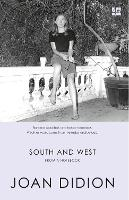 South and West From a Notebook by Joan Didion