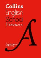 Collins School Thesaurus Trusted Support for Learning by Collins Dictionaries