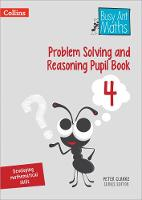 Problem Solving and Reasoning Pupil Book 4 by Peter Clarke
