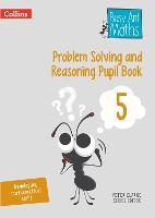 Problem Solving and Reasoning Pupil Book 5 by Peter Clarke