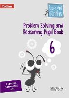 Problem Solving and Reasoning Pupil Book 6 by Peter (King's College London and University of Oxford UK) Clarke