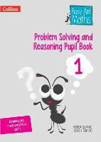 Problem Solving and Reasoning Pupil Book 1 by Peter Clarke