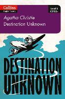 Destination Unknown B2+ Level 5 by Agatha Christie