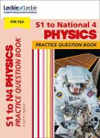 S1 to National 4 Physics Practice Question Book by Anna Lee, James Spence, Leckie and Leckie