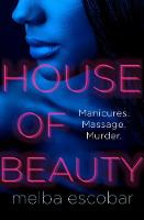 House of Beauty  by Melba Escobar