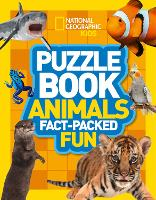 National Geographic Kids Puzzle Book - Animals A Fact-Packed Fun Book of Animal Themed Puzzles by National Geographic Kids