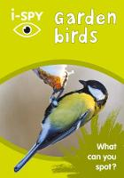i-SPY Garden Birds What Can You Spot? by i-SPY