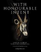 With Honourable Intent A Natural History of Fauna and Flora International by Tim Knight, Mark Rose, Sir David Attenborough