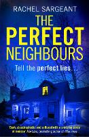 The Perfect Neighbours A Gripping Psychological Thriller with an Ending You Won't See Coming by Rachel Sargeant