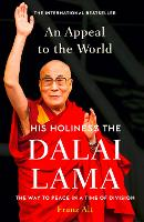 An Appeal to the World The Way to Peace in a Time of Division by Dalai Lama
