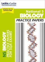 National 5 Biology Practice Exam Papers by Graham Moffat, Dickson, Leckie & Leckie