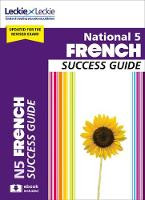 National 5 French Success Guide by Ann Robertson, Leckie and Leckie