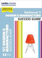 National 5 Design and Manufacture Success Guide by Kirsty McDermid, Giove, Francesco Giove, Leckie and Leckie