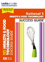 National 5 Health and Food Technology Success Guide by Karen Coull, Reid, Kat Cameron, Leckie and Leckie