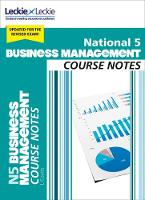 National 5 Business Management Course Notes by Lee Coutts, Leckie and Leckie