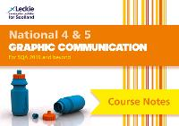 National 4/5 Graphic Communication Course Notes by Peter Linton, Hunter, Leckie and Leckie