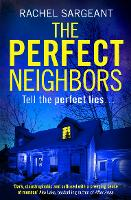 The Perfect Neighbors A Gripping Psychological Thriller with an Ending You Won't See Coming by Rachel Sargeant