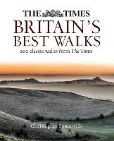 The Times Britain's Best Walks 200 Classic Walks from the Times by Christopher Somerville
