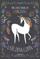 Unicornucopia The Little Book of Unicorns by Caitlin Doyle