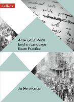 AQA GCSE (9-1) English Language Exam Practice Student Book by Jo Heathcote