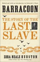 Barracoon The Story of the Last Slave by Zora Neale Hurston