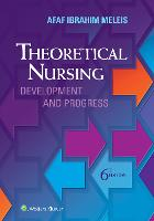Theoretical Nursing Development and Progress by Afaf Ibraham, RN, PhD, FAAN Meleis