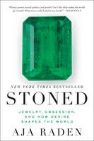Stoned Jewelry, Obsession, and How Desire Shapes the World by Aja Raden