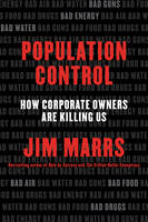 Population Control How Corporate Owners Are Killing Us by Jim Marrs